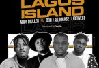 Andy Muller - Lagos Island Ft. CDQ, Slimcase, Idowest