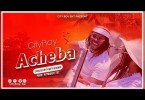 Cityboy - Acheba (Audio + Video)
