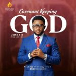 Jimmy D Psalmist – Covenant Keeping God