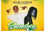 Lazzy Bee Ft. Destiny Boy - Shemilore