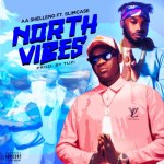 AA Shelleng – North Vibes Ft. Slimcase