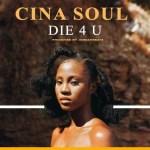 [Audio + Video] Cina Soul – Die For You (Die 4 U)