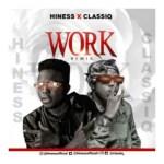 Hiness Ft. ClassiQ – Work (Remix)