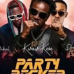 Kwaw Kese – Party Rocker Ft. Medikal, Dammy Krane