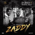 DJ Zeeez – Zaddy Ft. Jaido P, Papisnoop