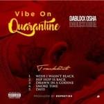 Dablixx Osha – Wish I Wasn't Black [Mp3 Download]