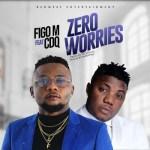Figo M Ft. CDQ – Zero Worries