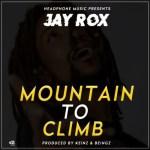 Jay Rox – Mountain To Climb