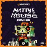 [Mixtape] DJ Kentalky – Native House Bounce (Amapiano Riddim)