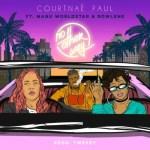 Courtnae Paul – No Other Way Ft. Manu Worldstar, Rowlene