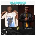 Dblazer – Blessings Ft. Lyrical Joe