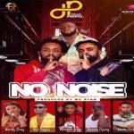 Dead Peepol – No Noise Ft. Big C, Bosom P-Yung, Kweku Flick, Kofi Pages, Wendy Shay, Malcolm Nuna