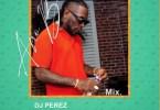 [Mixtape] DJ Perez - Best Of Naija Afrobeat 2021 Mix