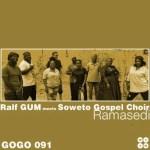 Ralf GUM Ft. Soweto Gospel Choir – Ramasedi