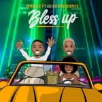 Whalez – Bless Up Ft. DJ Consequence