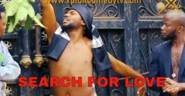 VIDEO: Xploit Comedy - Search For Love
