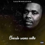Luu Nineleven – Intombi YakwaZulu Ft. Msheke, Jobe London, Killer Kau