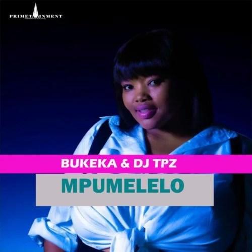 Bukeka Ft. DJ Tpz - Mpumelelo