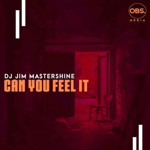 DJ Jim Mastershine - Can You Feel It