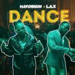 Mayorkun – Dance Ft. L.A.X