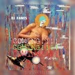 [Mixtape] DJ Fanes – Am Coming Mix