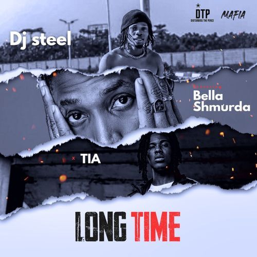DJ Steel - Long Time Ft. Bella Shmurda, TIA