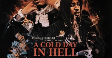 Drakeo The Ruler & Ralfy The Plug - A Cold Day In Hell