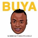 DJ Sonic SA – Buya Ft. Skillz, Nana Atta