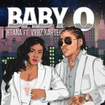 Etana – Baby O Ft. Vybz Kartel