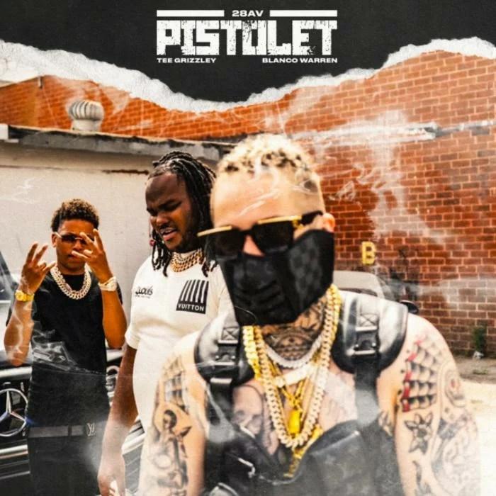 28AV - Pistolet Feat. Tee Grizzley & Blanco Warren