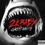 2KBABY – Great White