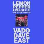 Dave East & Vado – Lemon Pepper Freestyle (Shooter Tribute)