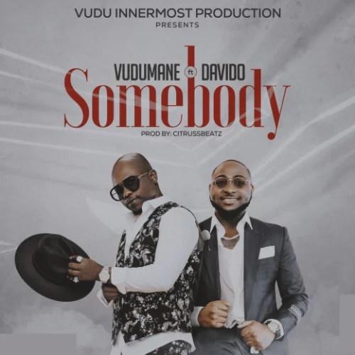 Vudumane - Somebody Ft. Davido