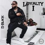 [Album] D-Black – Loyalty