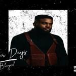 Blezed – Better Days Ft. Omari Hardwick, Timi Dakolo