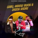 Daddy Andre Ft. Gabu, Arrow Bwoy – Koroga