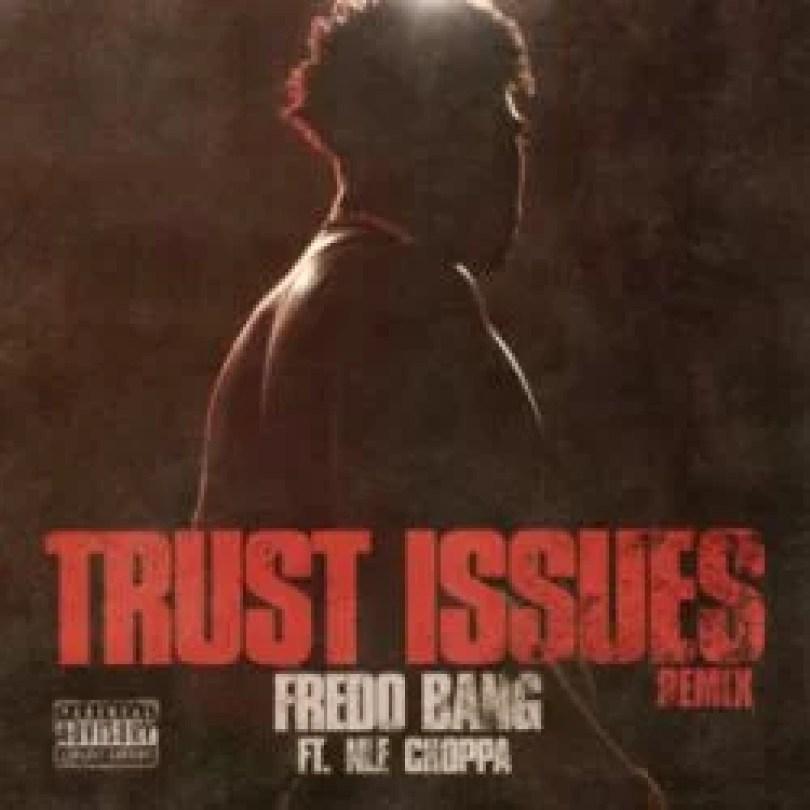 Fredo Bang Ft. NLE Choppa - Trust Issues (Remix)