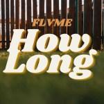 VIDEO: Flvme – How Long