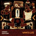 COMMON & CORDAE – What's Life