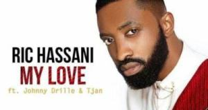Ric Hassani – My Love ft Johnny Drille & Tjan [AuDio]
