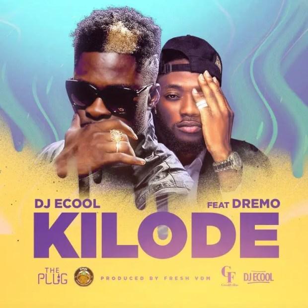 DJ ECool - KILODE ft Dremo [AuDio]