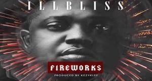 iLLbliss – Fireworks [ViDeo]