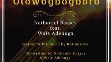 Nathaniel Bassey OlowoGboGboro