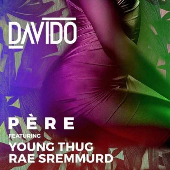 Davido – Pere ft. Rae Sremmurd & Young Thug