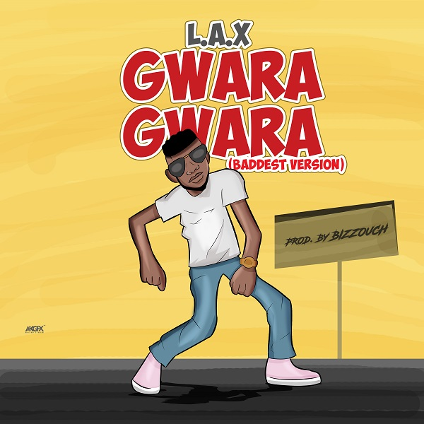 L.A.X Gwara Gwara (Baddest Version) Artwork