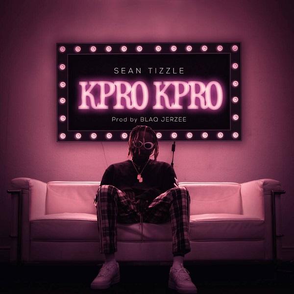 Download Sean Tizzle Kpro Kpro Mp3
