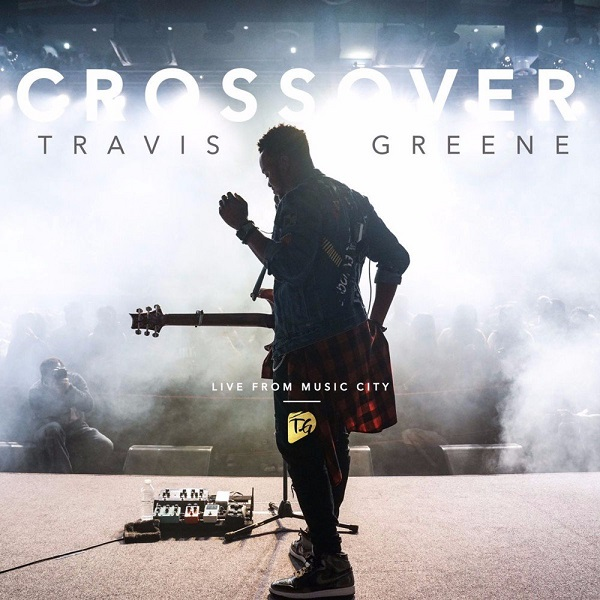 Travis Greene Crossove Live From Music City