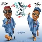 Orezi – Whine For Daddy ft. Tekno