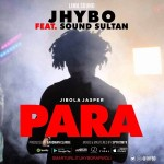 DOWNLOAD MP3:Jhybo – Para ft. Sound Sultan
