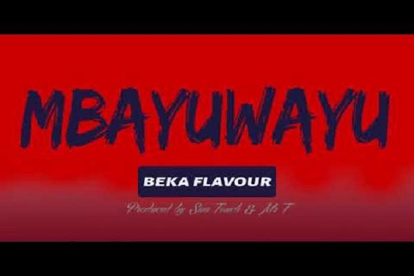 Beka Flavour Mbayuwayu